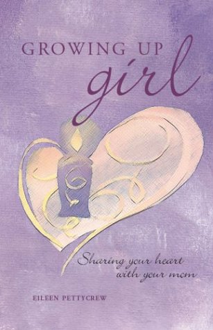Growing Up Girl: Sharing Your Heart with Your Mom