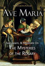 Load image into Gallery viewer, Ave Maria: See, Learn, and Meditate on the Mysteries of the Rosary
