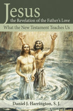 Load image into Gallery viewer, Jesus the Revelation of the Father's Love: What the New Testament Teaches Us
