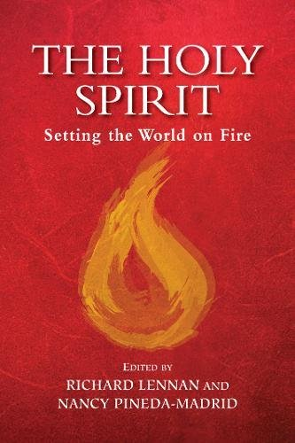 Holy Spirit, The: Setting the World on Fire