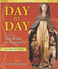 Load image into Gallery viewer, Day by Day for the Holy Souls in Purgatory: 365 Reflections