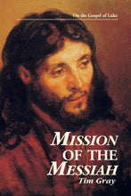 Load image into Gallery viewer, Mission of the Messiah: On the Gospel of Luke (Kingdom Studies)