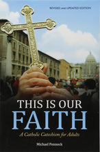 Load image into Gallery viewer, This Is Our Faith: A Catholic Catechism for Adults