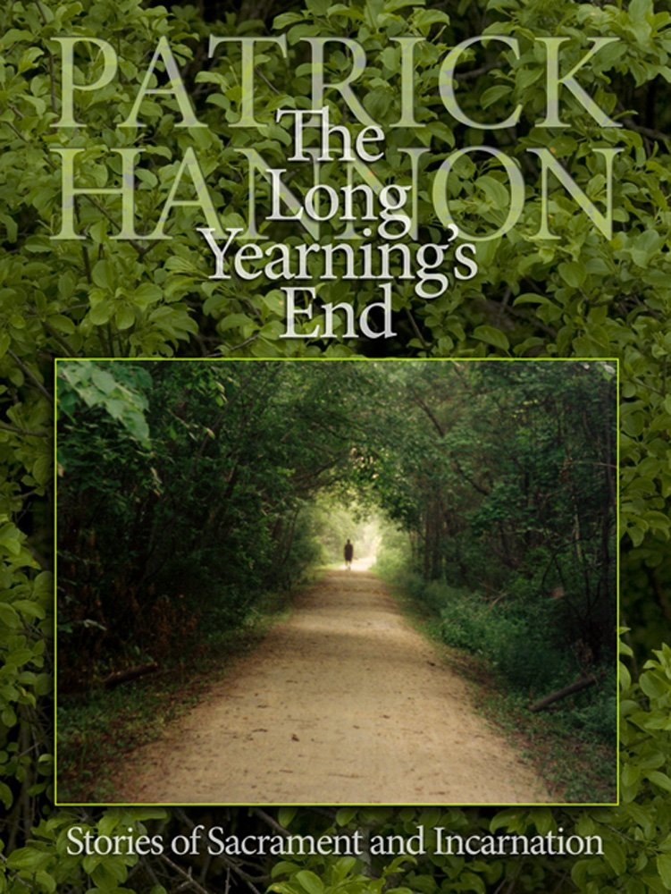 The Long Yearning's End: Stories of Sacrament and Incarnation