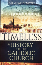 Load image into Gallery viewer, Timeless: A History of the Catholic Church