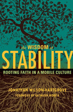 Load image into Gallery viewer, The Wisdom of Stability: Rooting Faith in a Mobile Culture