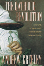 Load image into Gallery viewer, The Catholic Revolution: New  Wine, Old Wineskins, and the Second Vatican Council