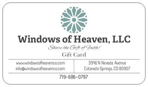 Windows of Heaven Gift Card