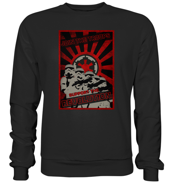 Join the troops - Support the revolution - Basic Sweatshirt - King Of Shirts