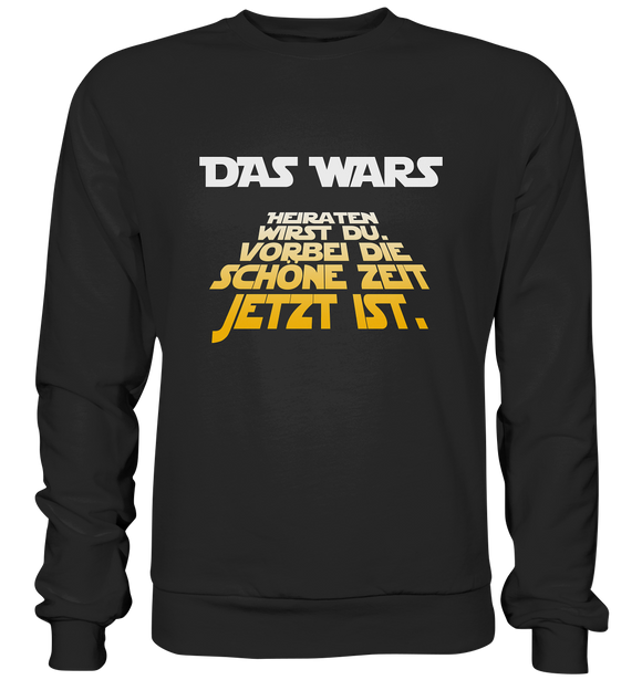 Das Wars - Heiraten Du Wirst - Basic Sweatshirt - King Of Shirts