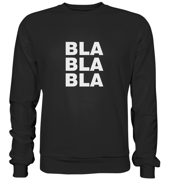 Bla Bla Bla - Basic Sweatshirt - King Of Shirts