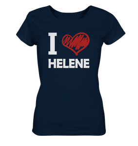 I Love Helene - Ladies Organic Shirt - King Of Shirts
