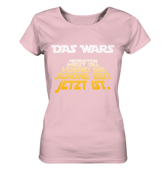 Das Wars - Heiraten Du Wirst - Ladies Organic Shirt - King Of Shirts