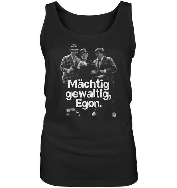 Mächtig gewaltig, Egon. Olsenbande - Ladies Tank-Top - King Of Shirts