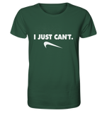 I just can't. - Organic Shirt - King Of Shirts