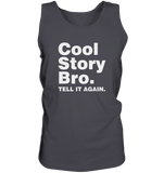 Cool story bro. Tell it again. - Tank-Top - King Of Shirts