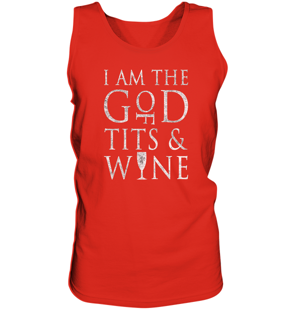 I am the God Of Tits And Wine - Tank-Top - King Of Shirts