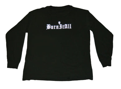 Burn it ALL 3M long Sleeve - blacknugly
