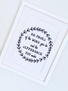 Be Proud, Digital Download, Teacher Gift, Nurse Gift