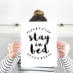 Stay in Bed Quote Print