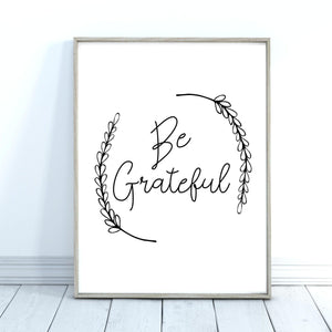 Be Grateful Quote Print