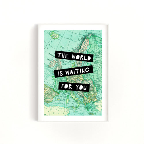 The World Is Waiting For You Quote Print, Map Art