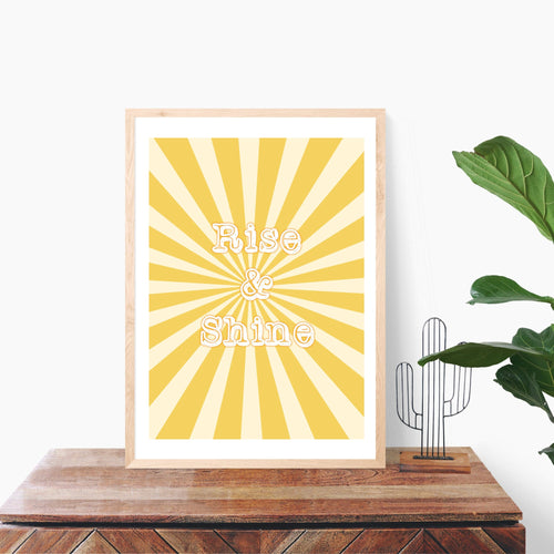 Rise and Shine Quote, Yellow Art Print