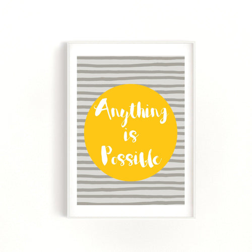 Anything is Possible Quote, Yellow and Grey Print