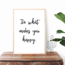 Load image into Gallery viewer, Do What Makes You Happy Quote, Digital Download Print