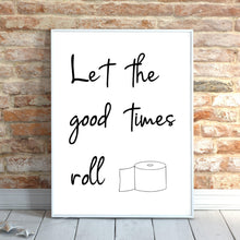 Load image into Gallery viewer, Bathroom Art Print, Good times Quote