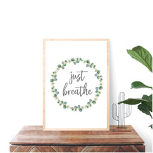 Load image into Gallery viewer, Just Breathe Quote Print
