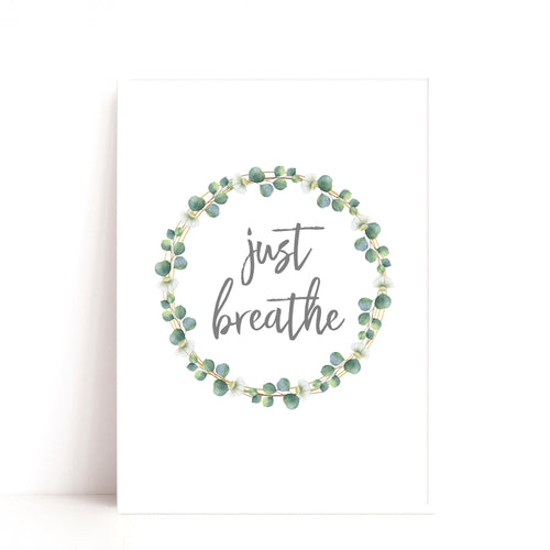 Just Breathe Quote Print