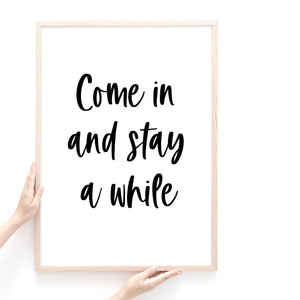 Come In And Stay A While Quote Print