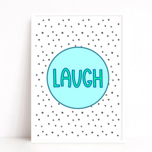 Laugh Quote Print, Turquoise Wall Art