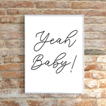 Load image into Gallery viewer, Yeah Baby Quote, Simple Wall Art, Bedroom Art