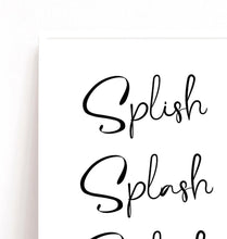 Load image into Gallery viewer, Bathroom Wall Print, Splish Splash Splosh Poster