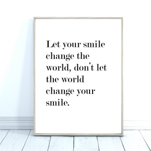 Let Your Smile Change The World Quote Art Print