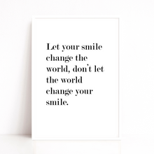 Load image into Gallery viewer, Let Your Smile Change The World Quote Art Print