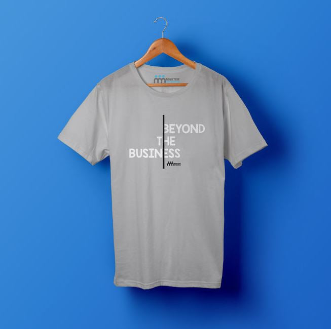 Beyond The Business T-Shirt
