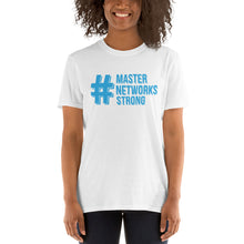 Load image into Gallery viewer, #MasterNetworksStrong T-shirt