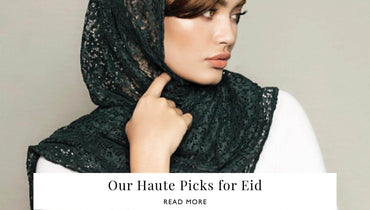 Our Haute Picks for Eid