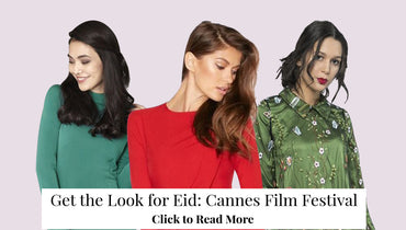 Get the Look for Eid: Cannes Film Festival
