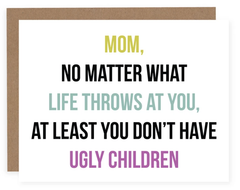 Mother's Day Card - Ugly