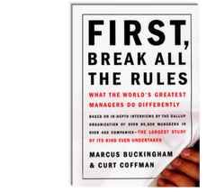 First Break all the Rules, what the world's greatest managers do differently