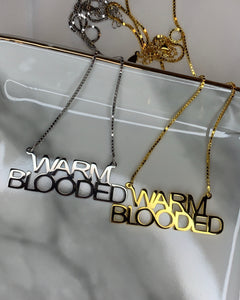 Warm Blooded Necklace