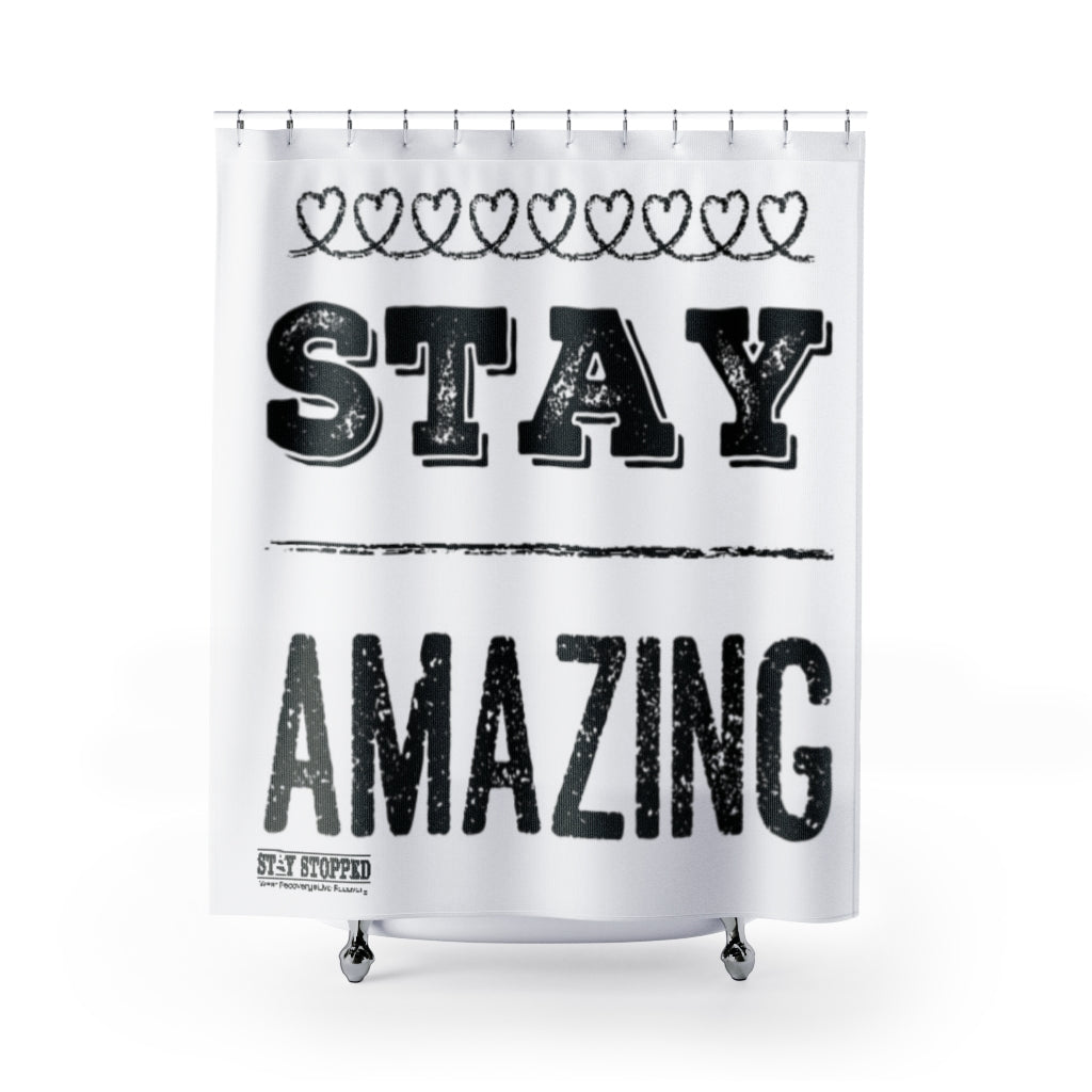 Stay Amazing Shower Curtains