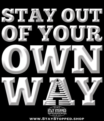 STAYOut Of Your Own Way -  Hoodie