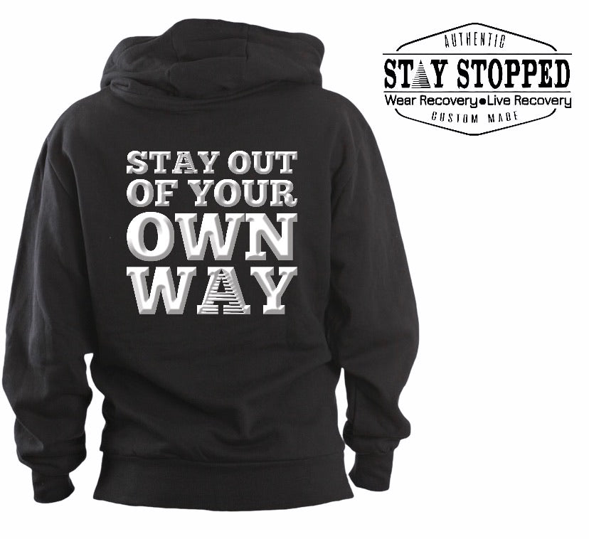 Stay Out of your Own Way Pullover Hoodie