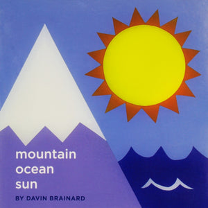 mountain ocean sun by Davin Brainard - Book at Kavi Gupta Editions