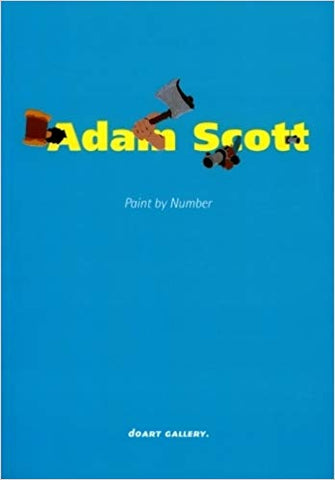 Adam Scott: Paint by Number - Rare Book at Kavi Gupta Editions